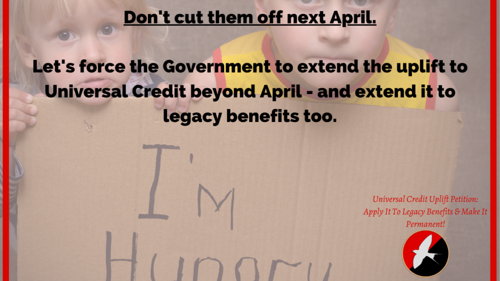 Don't cut them off next April. Let's force the Government to extend the uplift to Universal Credit beyond April - and extend it to legacy benefits too.